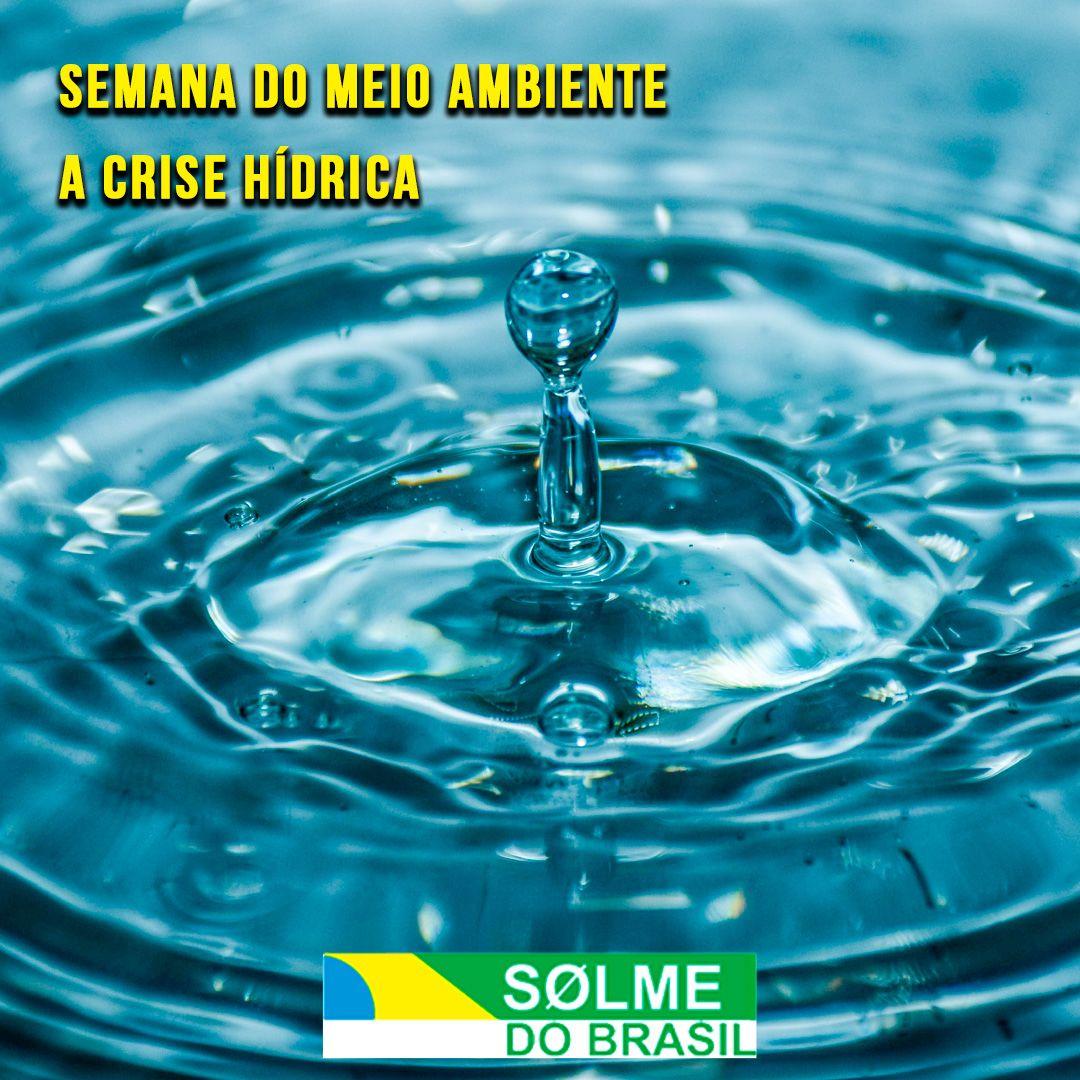 Semana nacional do meio ambiente - A crise hídrica